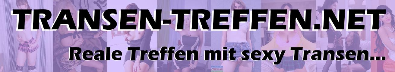 Geile Transen treffen für Sex | TRANSEN-TREFFEN.NET
